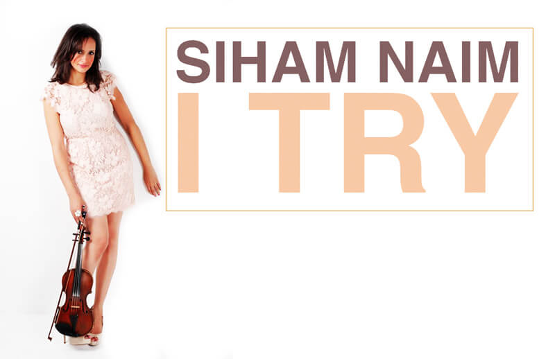 "Siham Naim – 1st Single : ""I Try"""