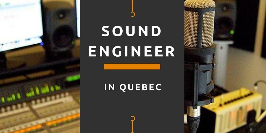 Sound Engineer in Quebec