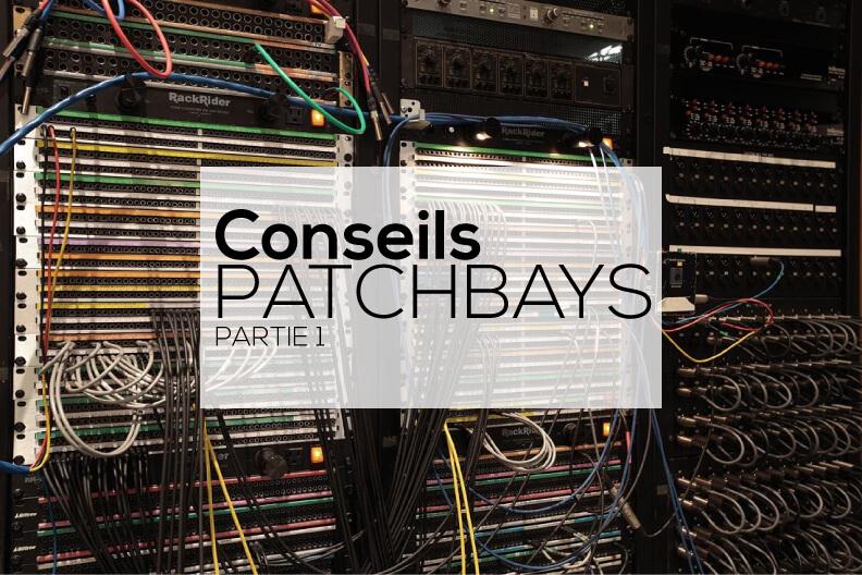 """Conseils pour les """"Patchbays"""" (1ère partie)"""
