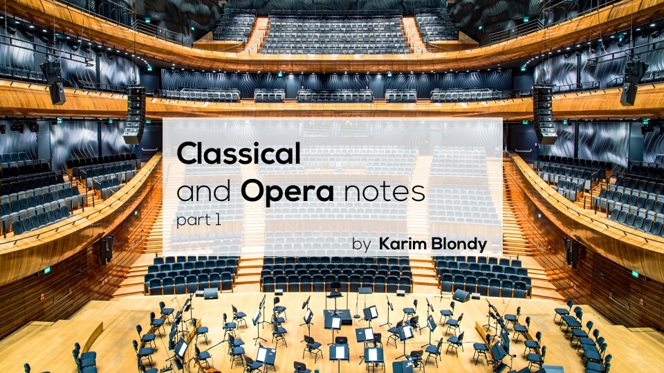 Classical and Opera notes (part 1)