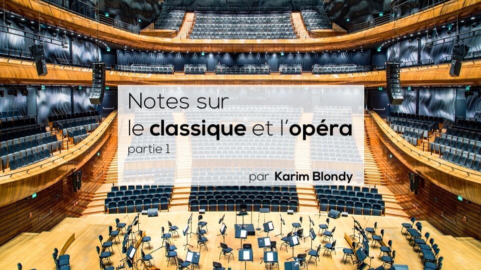 Notes sur le classique et l'opéra (première partie)