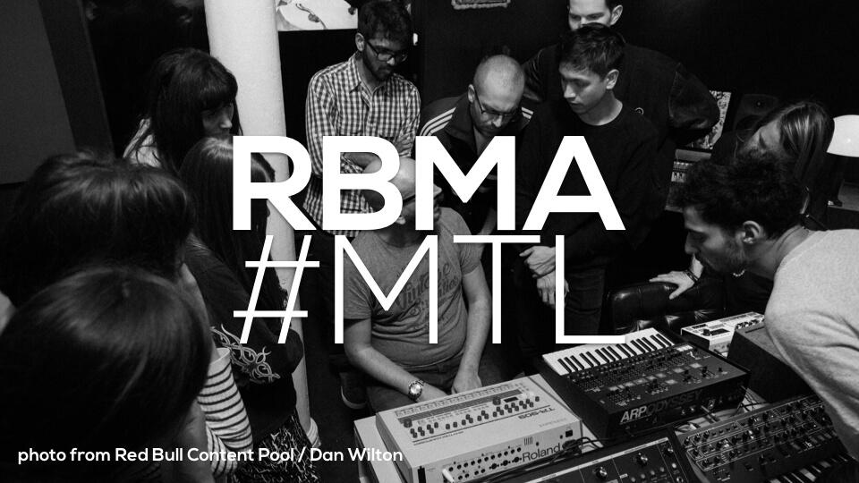 RBMA – Le Red Bull Music Academy Montréal 2016 ou… l'Incubateur d'Artistes
