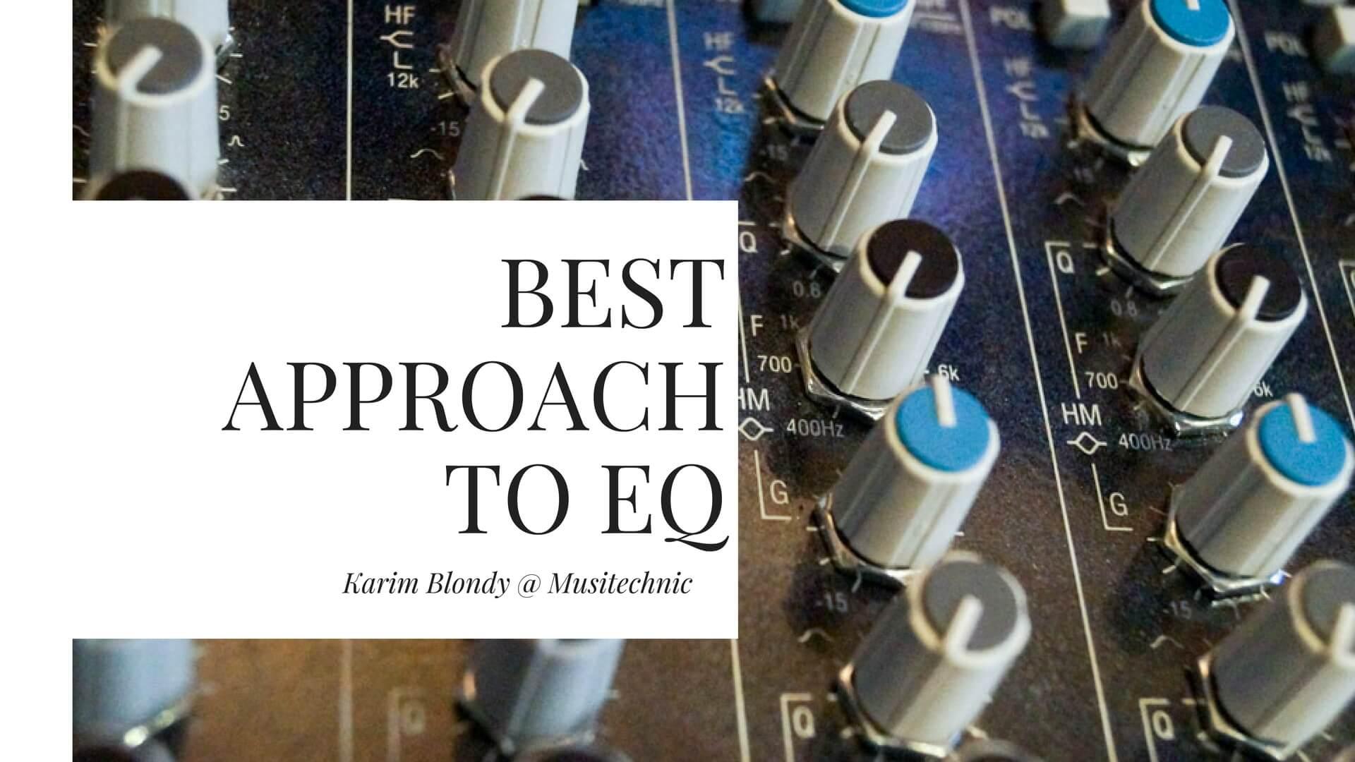Best approach to EQ - Musitechnic blog