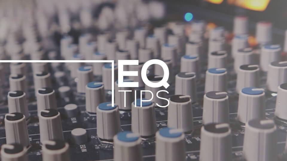 EQ Tips - blog Musitechnic