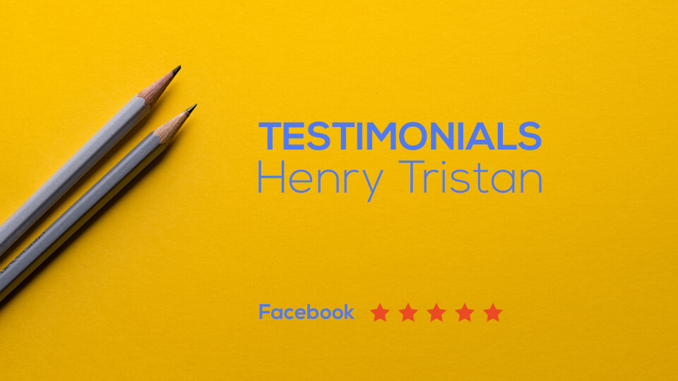 Testimonials – Henry Tristan (Facebook)