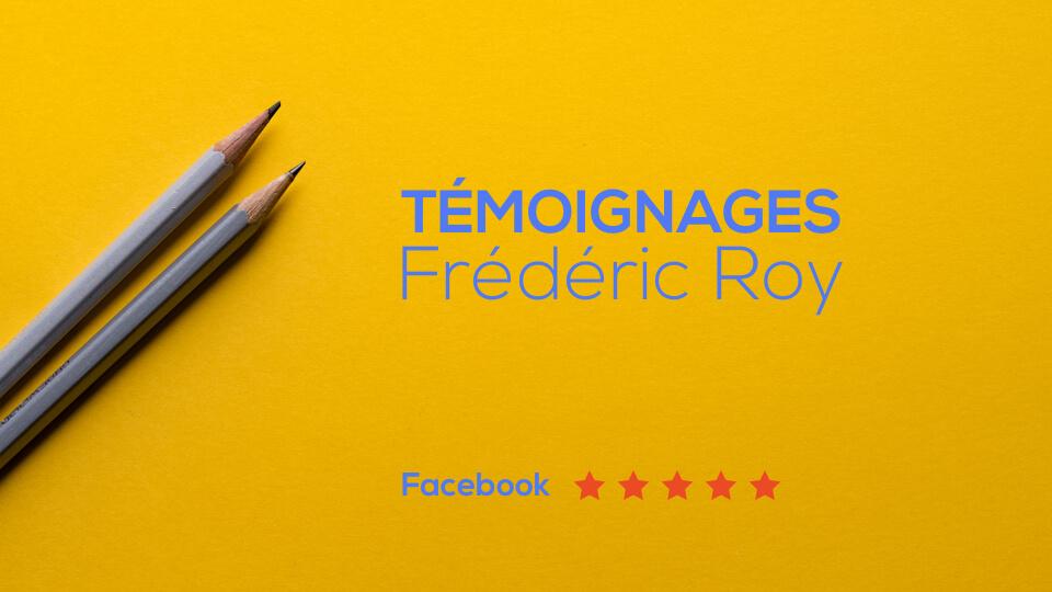 Témoignages – Frédéric Roy (Facebook)