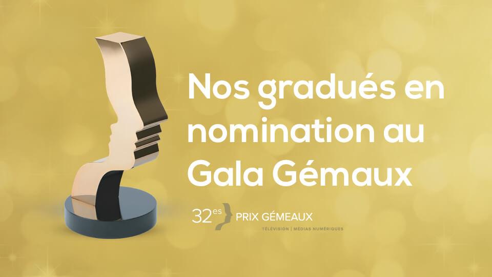 Nos gradués en nominations du 32es Prix Gémaux