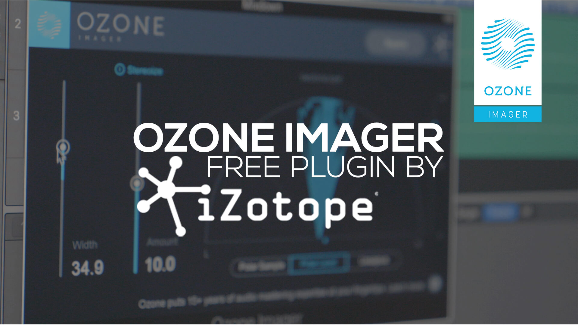 Ozone Imager – free plugin by iZotope!