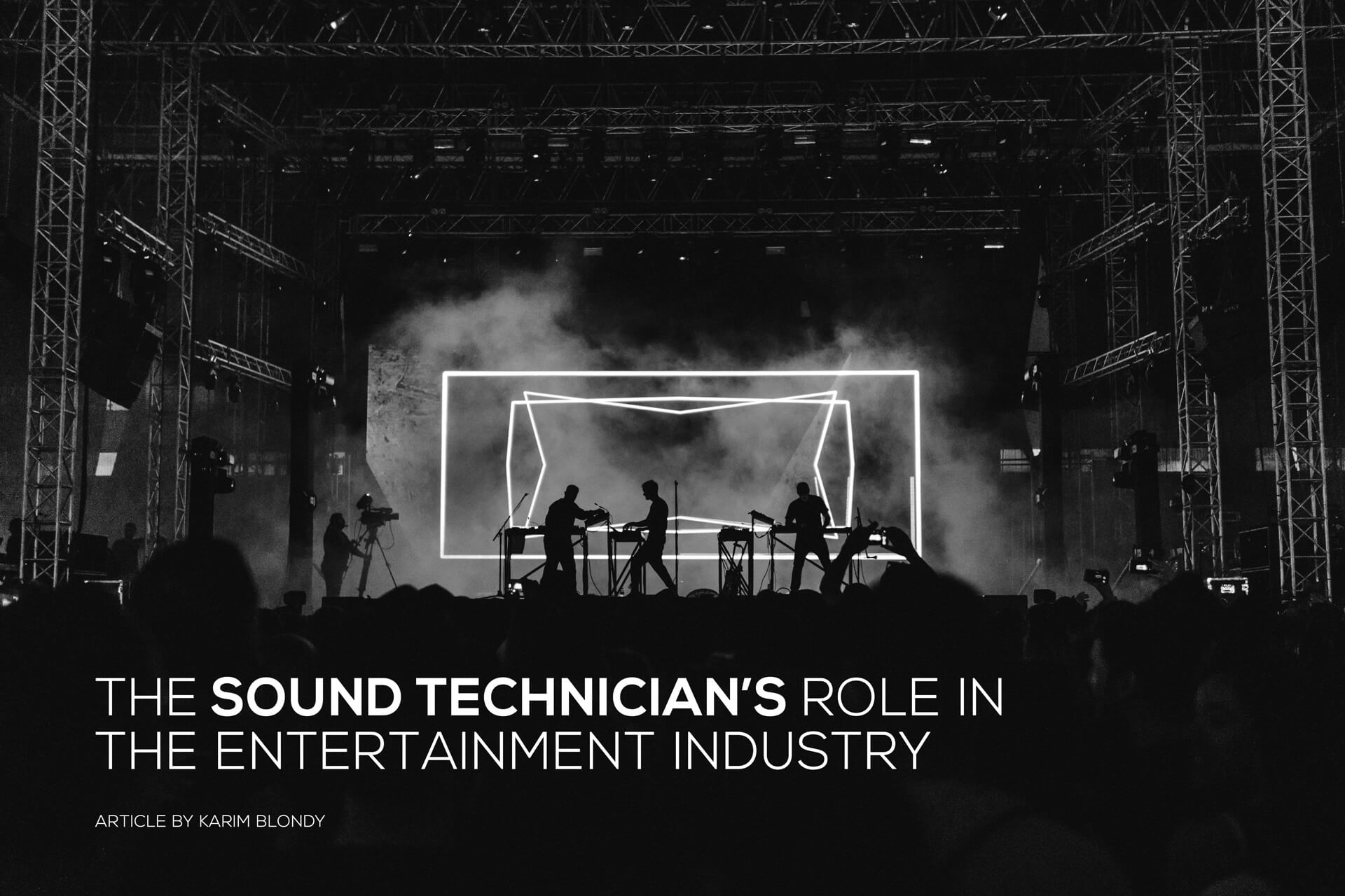 The sound technician's role in the entertainment industry