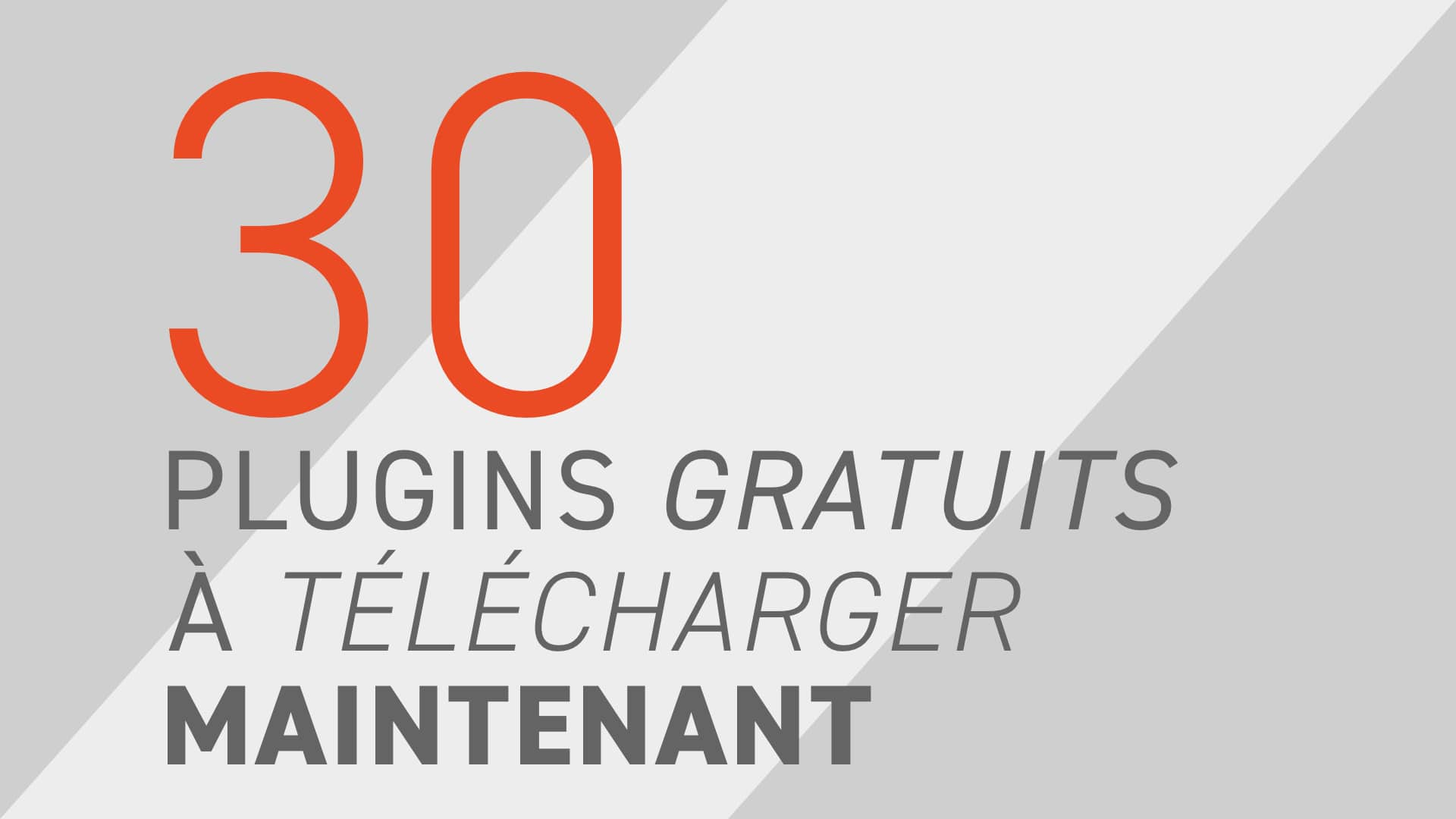 30 plugins gratuits pour télécharger maintenant