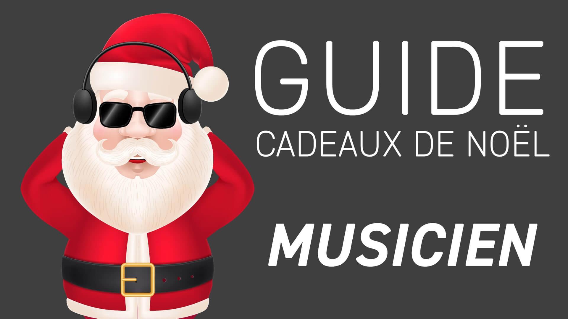 Guide de cadeaux de Noël pour votre musicien préféré