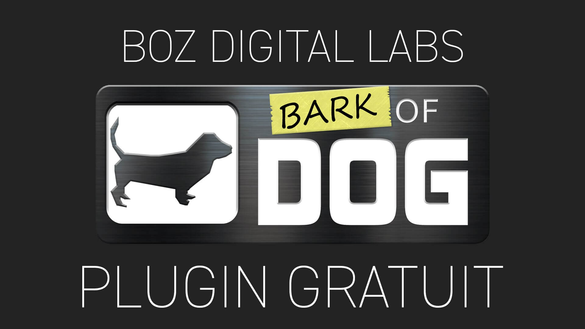 Bark of Dog de Boz Digital Labs Plugin Gratuit