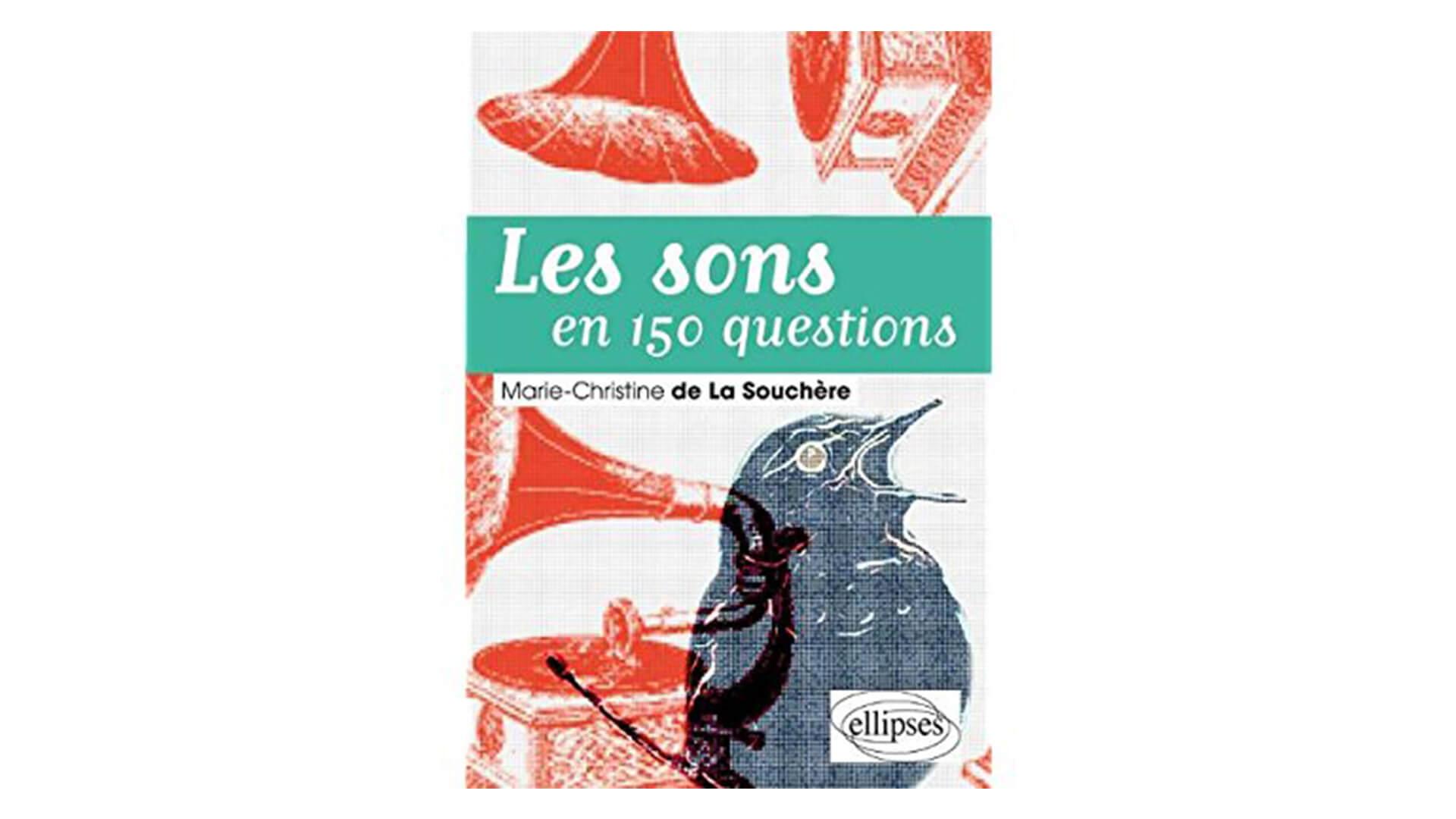 Le livre « Les Sons En 150 Questions » de Marie-Christine de La Souchère