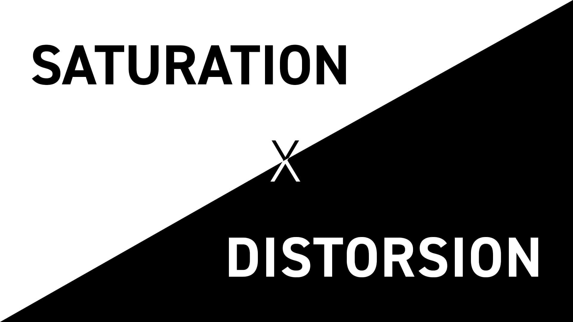 Saturation vs. Distortion