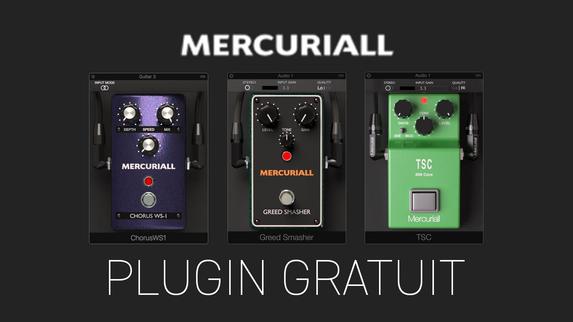 Chorus WS-1, Greed Smasher et TSC 808 Core de MERCURIALL Plugin Gratuit