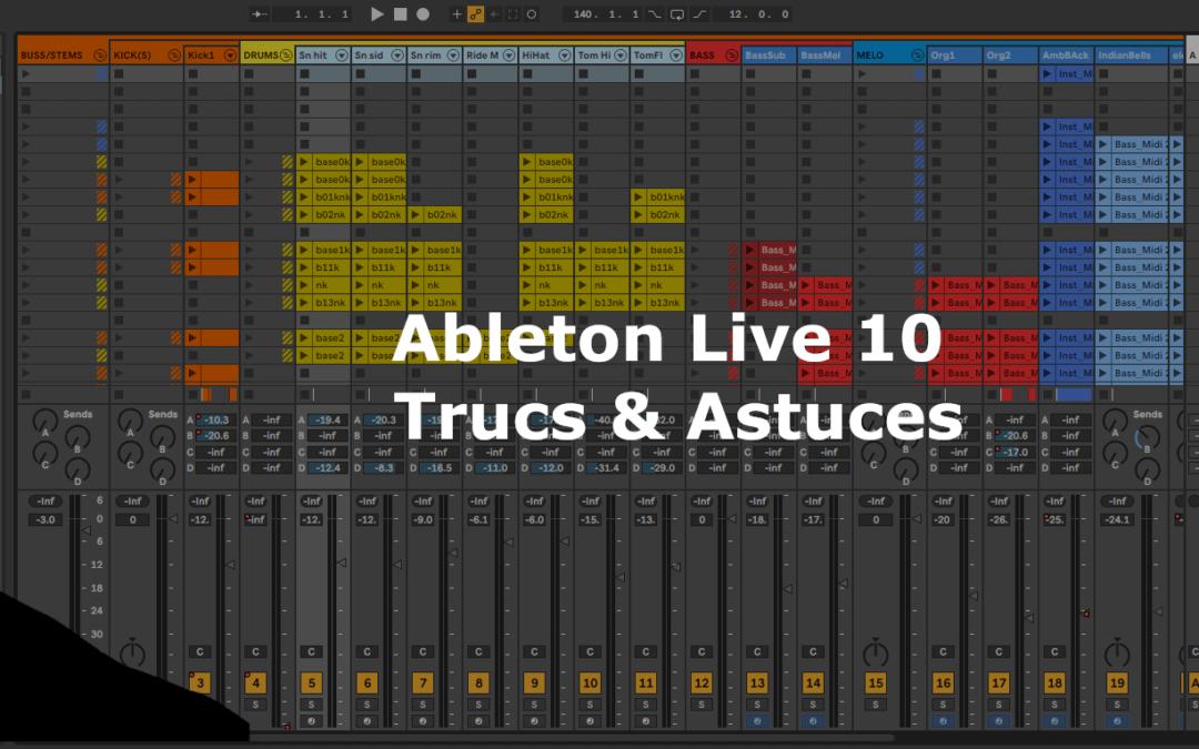 Trucs et astuces pour Ableton Live 10