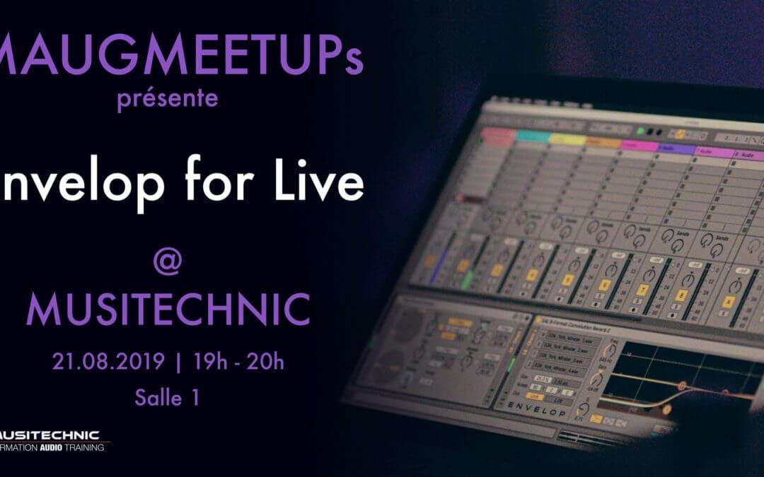 MAUG Meetup – Envelop for Live @Musitechnic