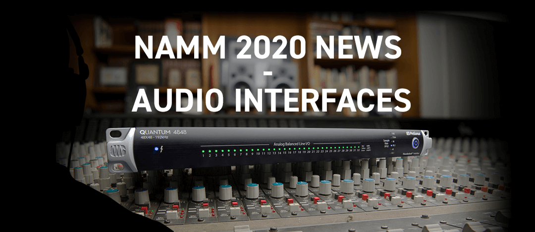 NAMM 2020 News – Audio Interfaces