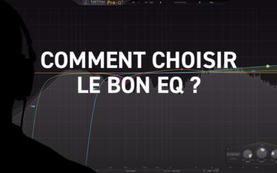Comment choisir le bon EQ