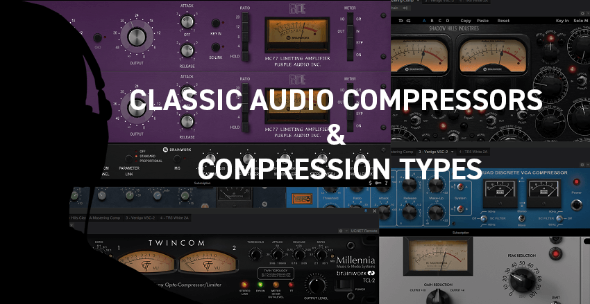 Classic Audio Compressors and various audio compression types