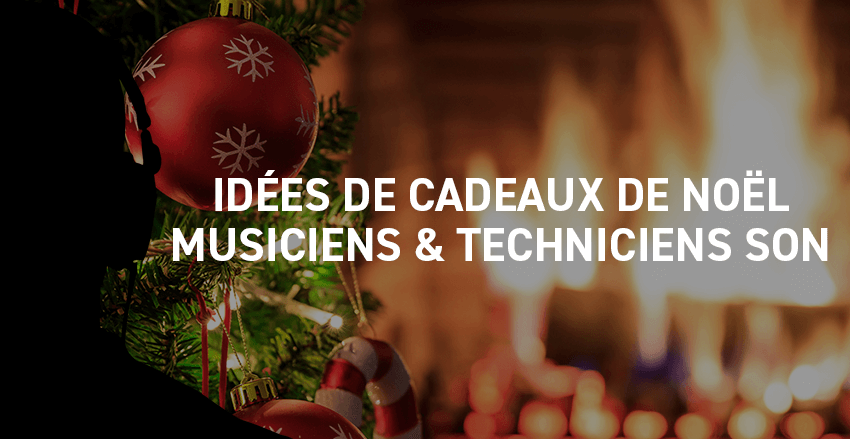 Christmas Gift Ideas for Musicians and Audio Technicians