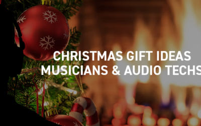 Christmas Gift Ideas for Musicians and Sound Technicians