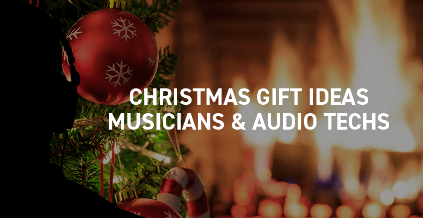 Christmas gift ideas for musicians and or sound technicians