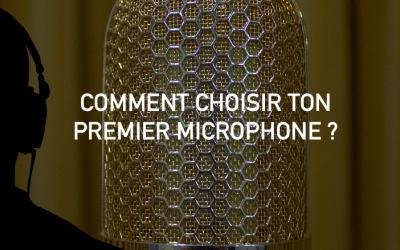 Comment choisir ton premier microphone ?