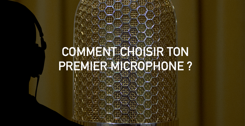 Comment choisir premier micro