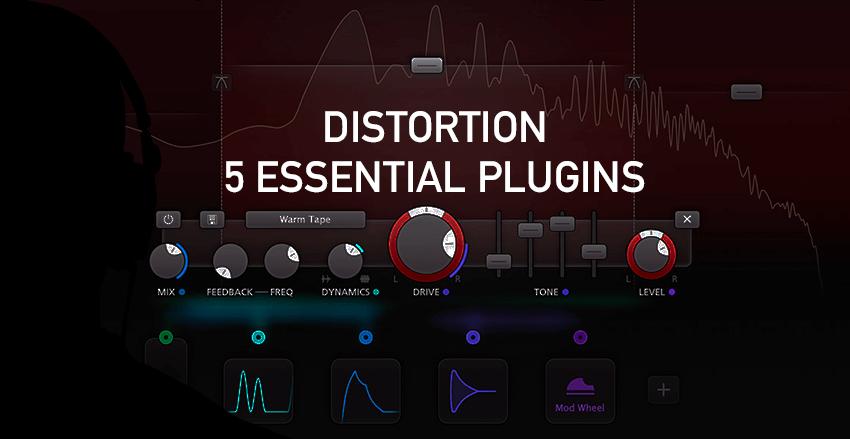 Distortion 5 essential plugins